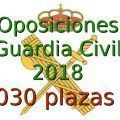 Convocatoria Oposiciones Guardia Civil 2018 - 2030 plazas