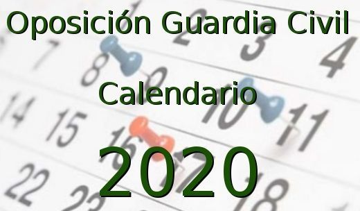 Calendario oposición Guardia Civil 2020