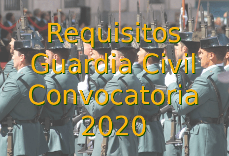 Requisitos Guardia Civil - Convocatoria 2020